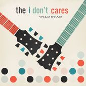 The I DON'T CARES https://records1001.wordpress.com/