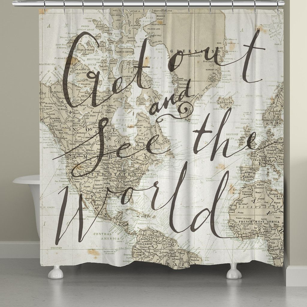 Overlaid With The Phrase Get Out And See World For Added Inspiration Laural Homes Shower Curtain Is A
