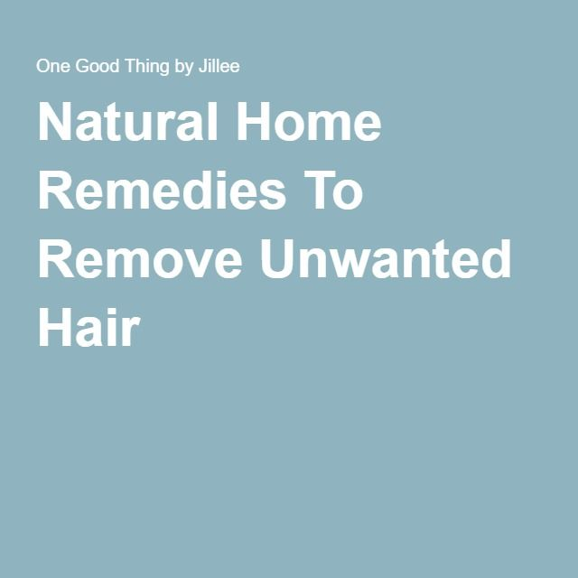 Natural Home Remedies To Remove Unwanted Hair