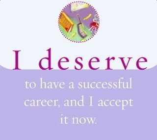 i deserve to have a successful career and i accept it now louise - Successful Career How To Be Successful In Career In Life