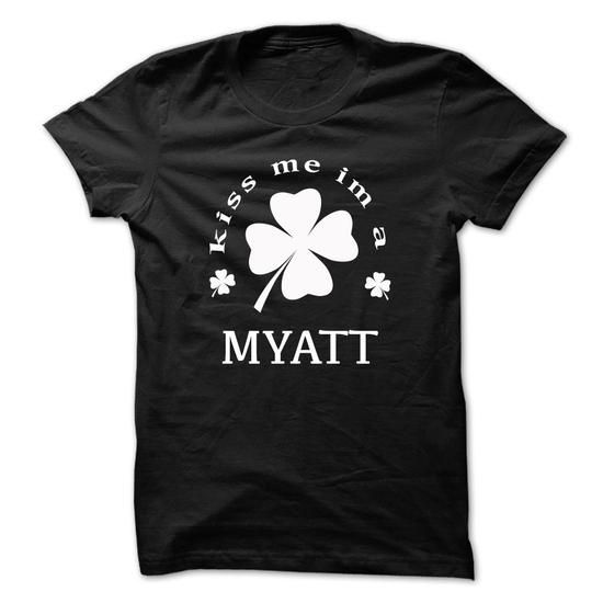 Kiss me im a MYATT - #tee pee #long sweater. CHECK PRICE => https://www.sunfrog.com/Names/Kiss-me-im-a-MYATT-rnzdccemwc.html?68278