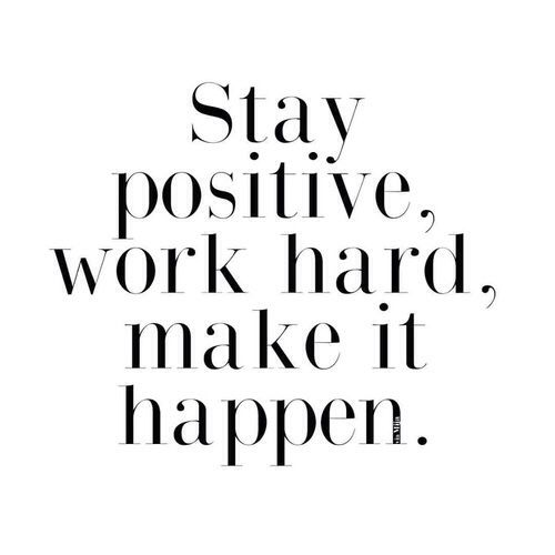 Hard Work Quotes Stay Positive Work Hard Make It Happen English  Pinterest