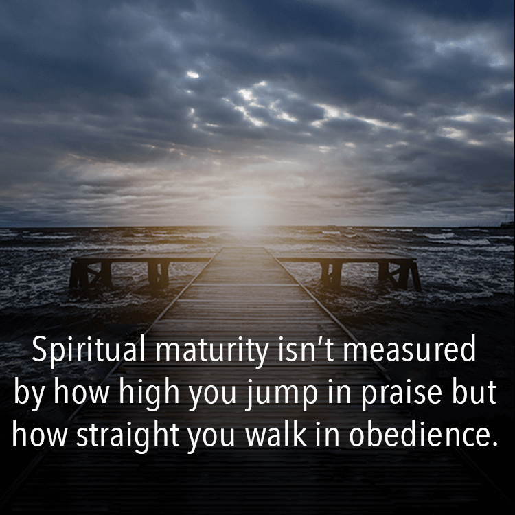 Spiritual maturity isnt measured by how high you jump in