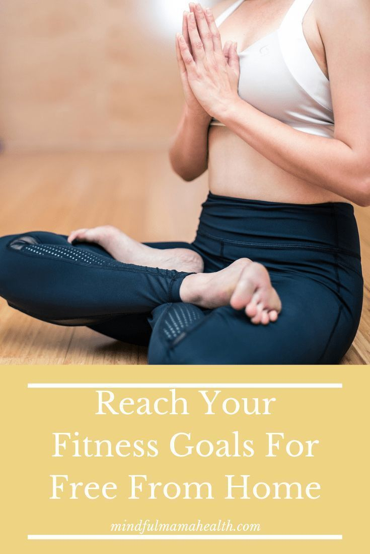 Reach your fitness goals from home for free! – Mindful Mama Health. #fitness #motivation #fitnessins...