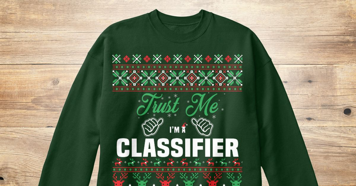 If You Proud Your Job, This Shirt Makes A Great Gift For You And Your Family.  Ugly Sweater  Classifier, Xmas  Classifier Shirts,  Classifier Xmas T Shirts,  Classifier Job Shirts,  Classifier Tees,  Classifier Hoodies,  Classifier Ugly Sweaters,  Classifier Long Sleeve,  Classifier Funny Shirts,  Classifier Mama,  Classifier Boyfriend,  Classifier Girl,  Classifier Guy,  Classifier Lovers,  Classifier Papa,  Classifier Dad,  Classifier Daddy,  Classifier Grandma,  Classifier Grandpa…