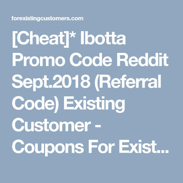 Cheat]* Ibotta Promo Code Reddit Sept 2018 (Referral Code