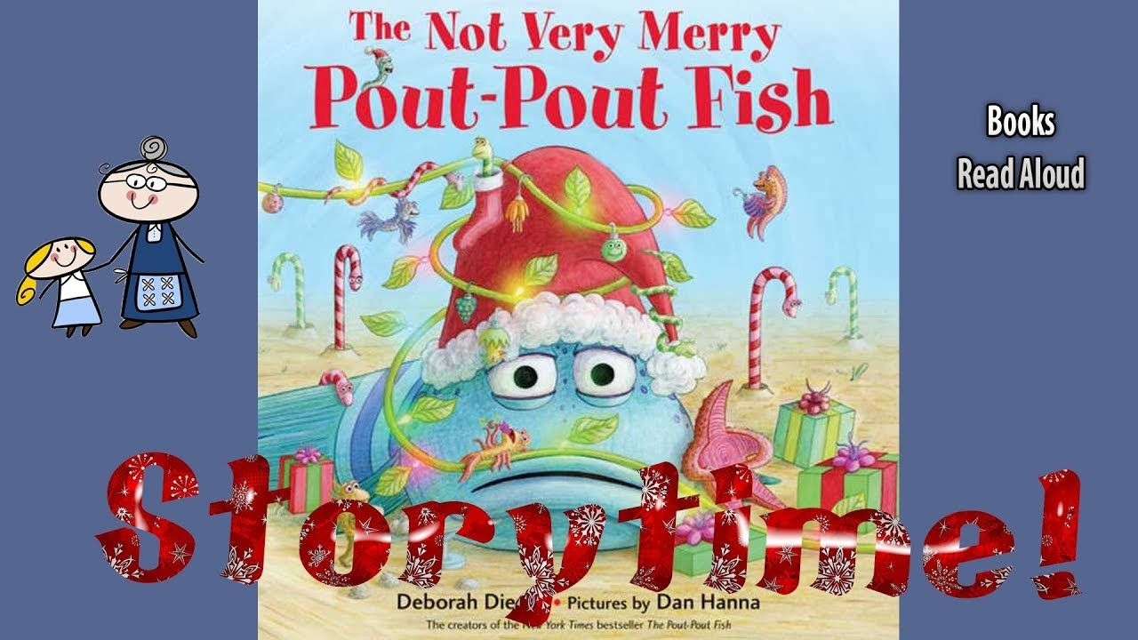 The Not Very Merry Pout Pout Fish Read Aloud Christmas Books For Kids Bedtime Story Read Along Youtu Kids Bedtime Christmas Books For Kids Pout Pout Fish