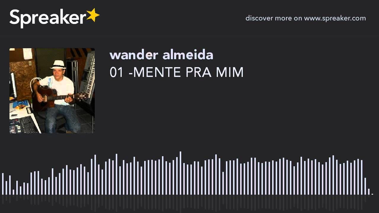 01 -MENTE PRA MIM (creato con Spreaker)