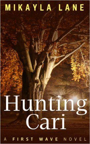 Amazon.com: Hunting Cari (First Wave Book 1) eBook: Mikayla Lane, Beth Braden: Kindle Store