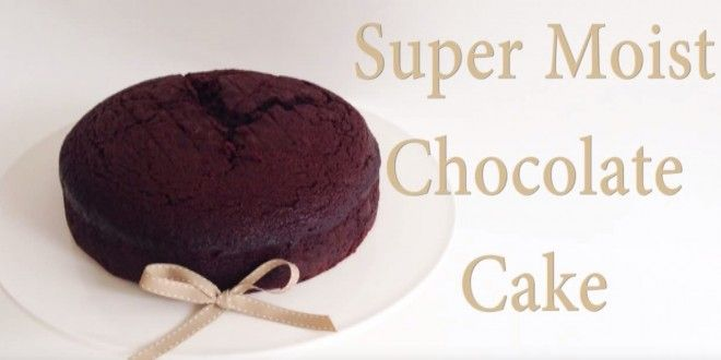 This Super Moist Chocolate Cake Recipe That Will Please