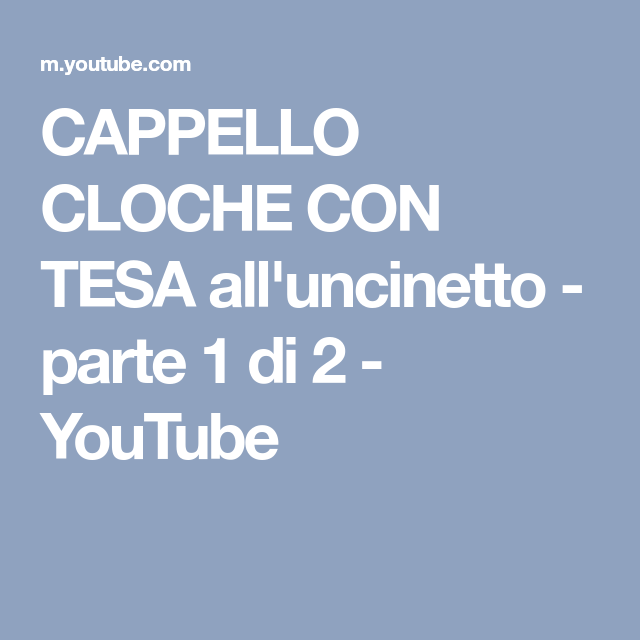 Cappello Cloche Con Tesa Alluncinetto Parte 1 Di 2 Youtube