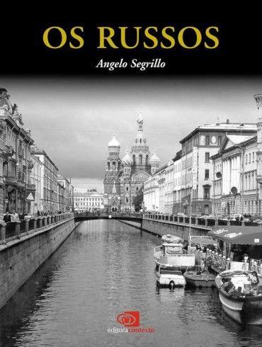 Baixar Livro Os Russos Angelo Segrillo Em Pdf Epub Mobi Ou Ler