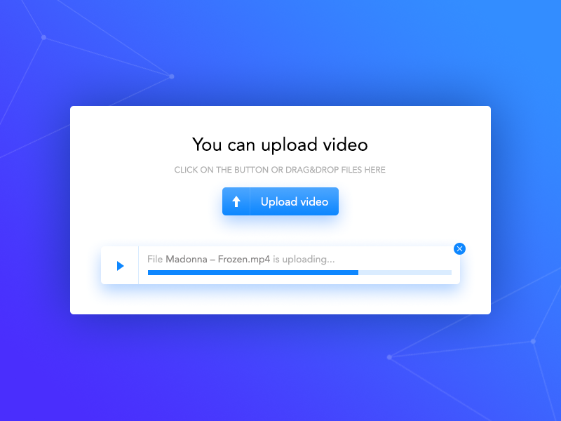 Video uploading widget   UX/ UI - File Upload/ Loading