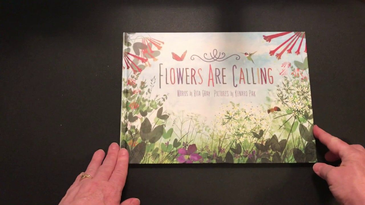 Flowers Are Calling By Rita Gray Read Aloud By Story Time With Nana Read Aloud Flowers Storytelling