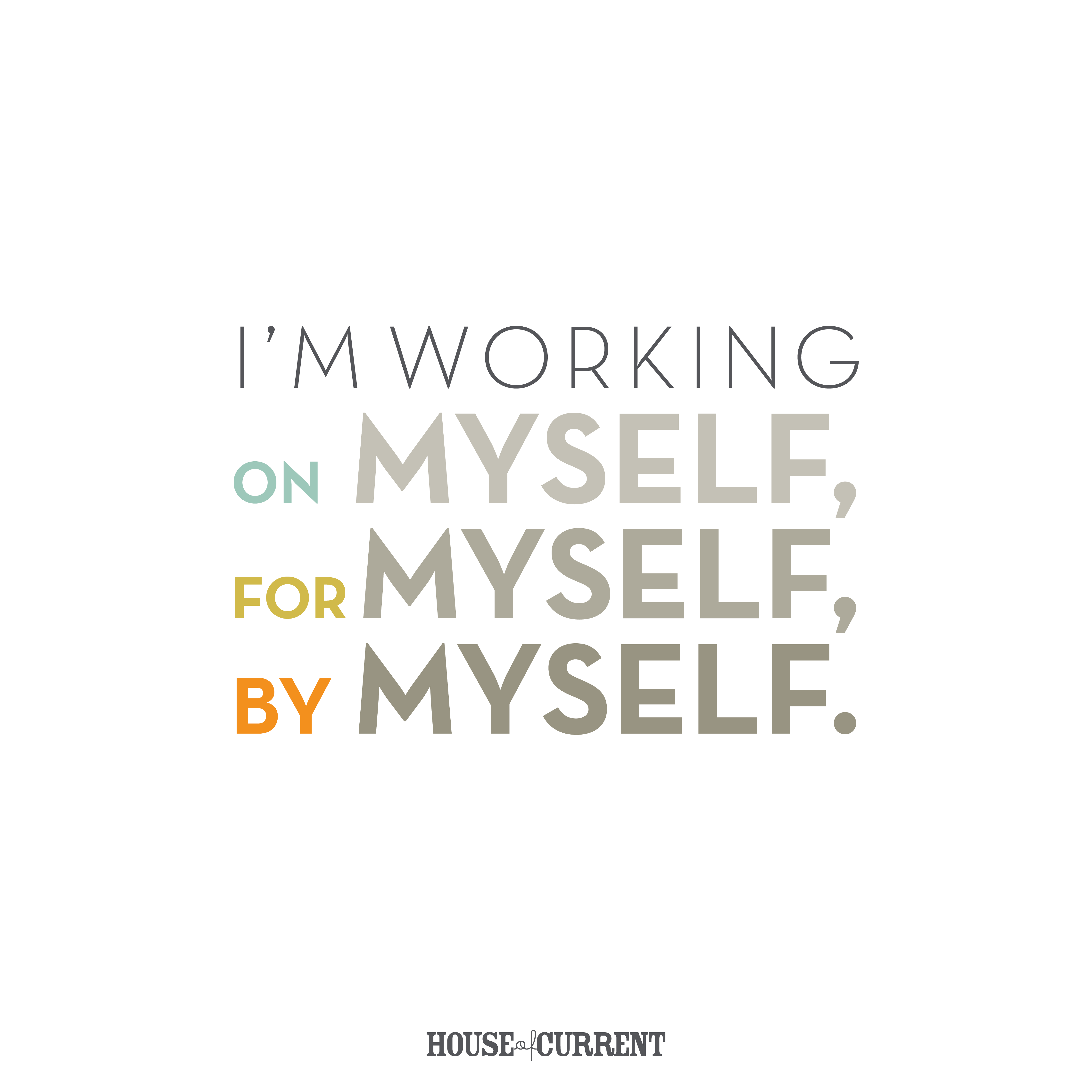 IM Working On Myself For Myself By Myself  Motivational Quote