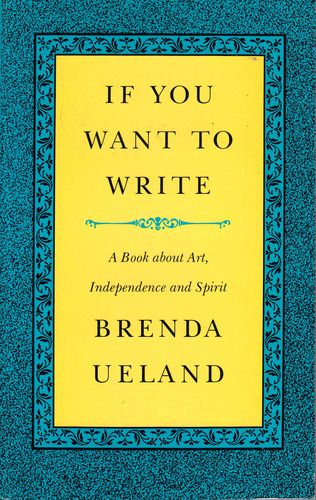 If You Want To Write A Book About Art Independence And Spirit Brenda Ueland 9789650060282 Amazon Com Books Writing A Book Books Writing