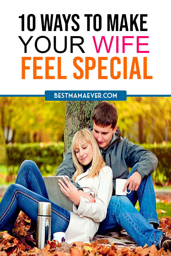 How to Make Your Wife Feel Special: These are just some of