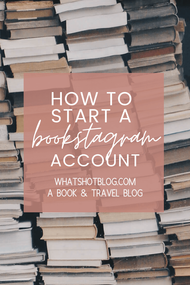 Do you want to know how to start a bookstagram account? This in-depth guide offers bookstagram inspiration and bookstagram tips and tricks to get help you get followers on Instagram. It goes through everything from the basics to bookstagram hashtags, props and more. #whatshotblog #bookstagram #bookblog #instagramtips #instagram #bookblogger