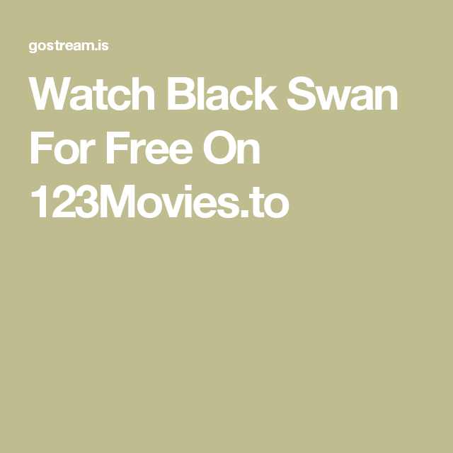 Watch Black Swan For Free On 123moviesto Films To Watch Movies
