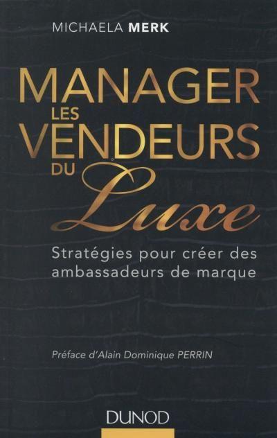 """Résultat de recherche d'images pour """"Manager les vendeurs du Luxe : stratégies pour créer des ambassadeurs de marque,MerkMichaela"""""""