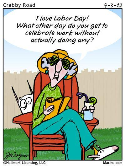 I love labor day Labor day quotes, Senior humor