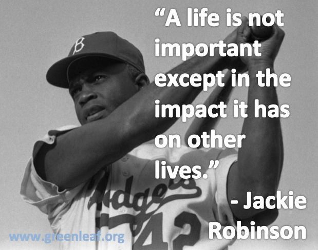 Servant Leadership Jackie Robinson Places To Visit Servant Gorgeous Servant Leadership Quotes