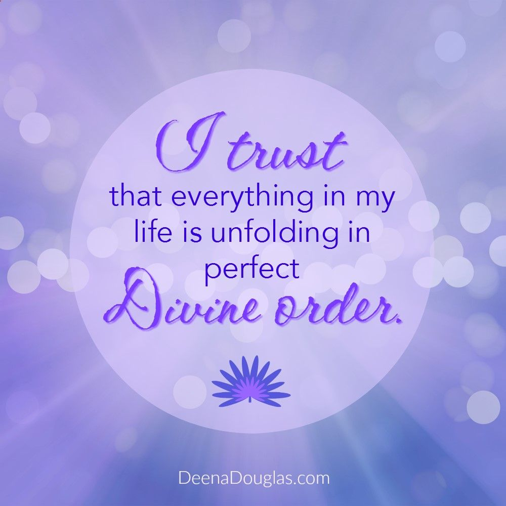 I Trust That Everything In My Life Is Unfolding In Perfect Divine Order Affirmation Affirmations Law Of Attraction Manifestation