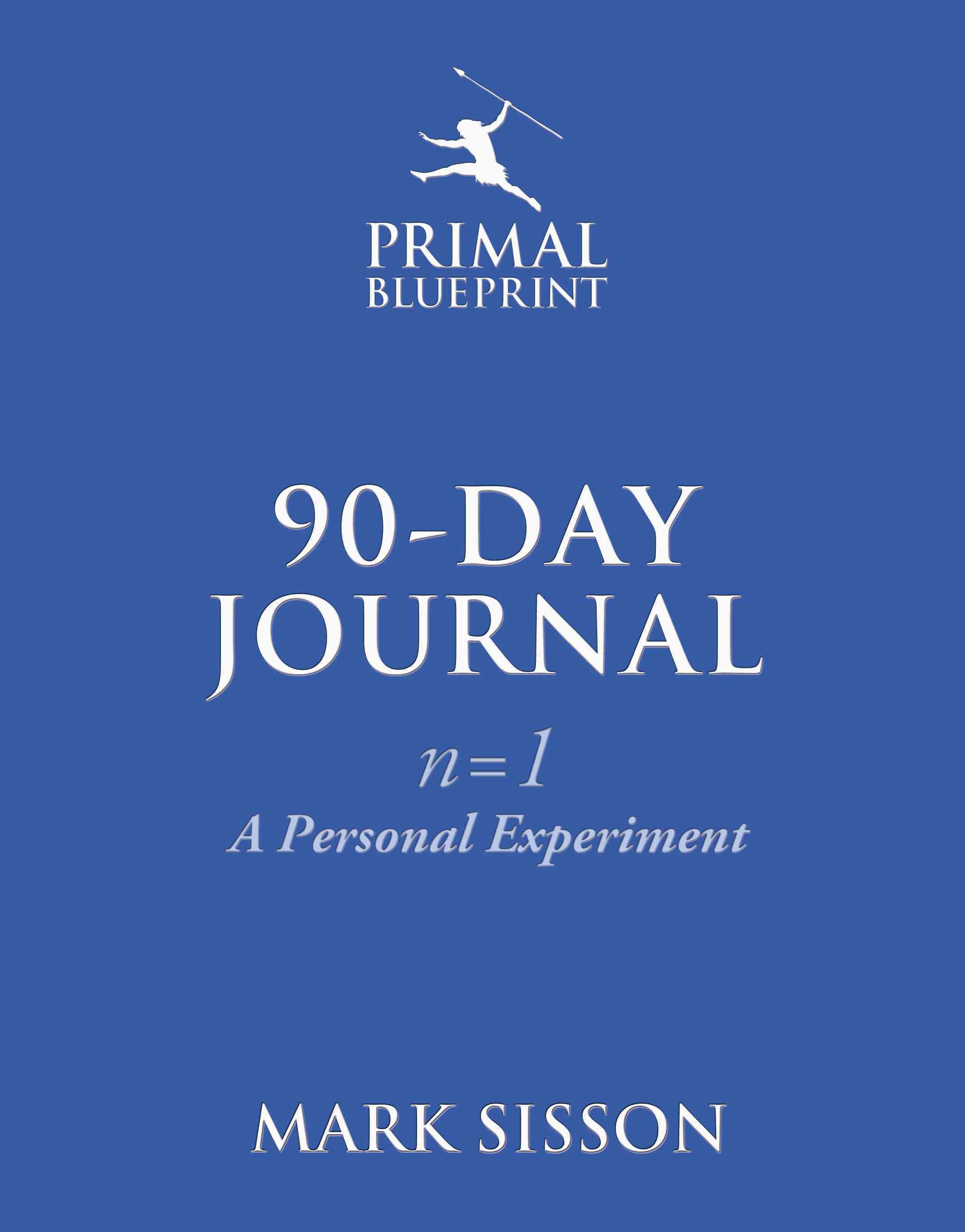 The primal blueprint 90 day journal n1 a personal experiment the primal blueprint 90 day journal n1 a personal experiment paperback malvernweather Choice Image
