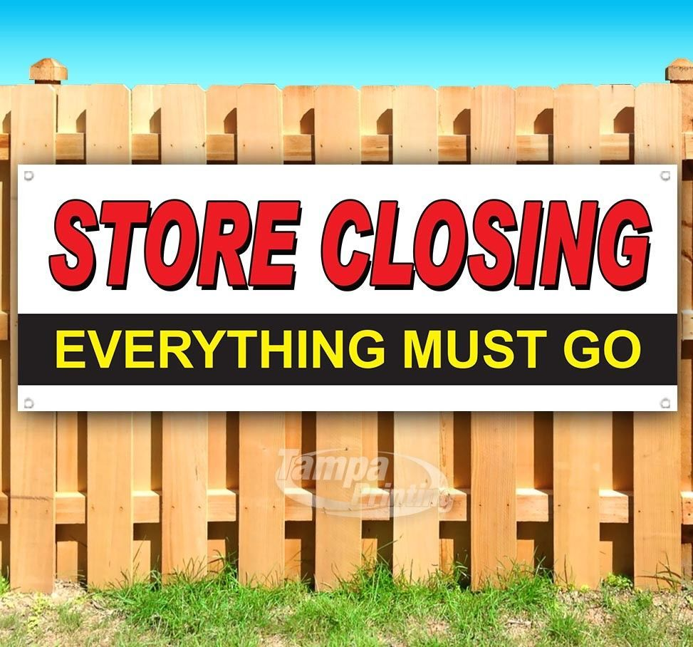Store Closing Everything Must Go Advertising Vinyl Banner Flag Sign Many Sizes Vinyl Banners Outdoor Vinyl Banners Banners Signs