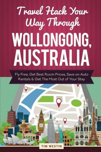 Travel Hack Your Way Through Wollongong, Australia: Fly ...