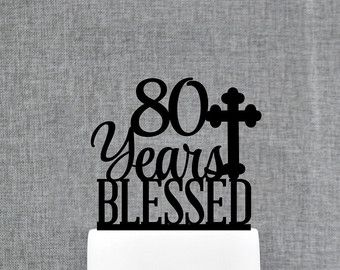 80 Years Blessed Cake Topper Classy 80th Birthday Cake Topper