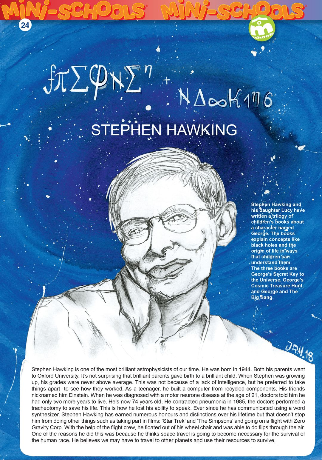 Stephen Hawking is one of the most brilliant