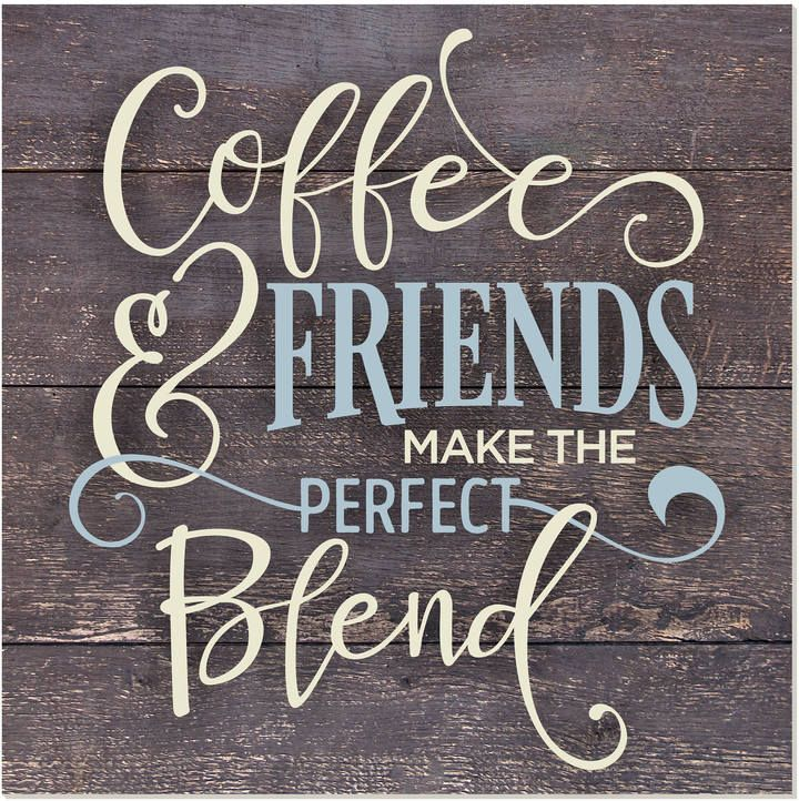 Etsy Coffee And Friends Make The Perfect Blend Rustic Wall Sign