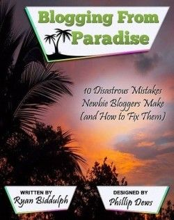 I am excited to announce the release of my new eBook, Blogging from Paradise: 10 Mistakes Newbie Bloggers Make (and How to Fix Them)