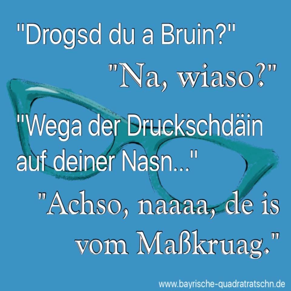 Druckstelle Bayrische Quadratratschn Bayrische Spruche Bayerische Spruche Lustige Spruche