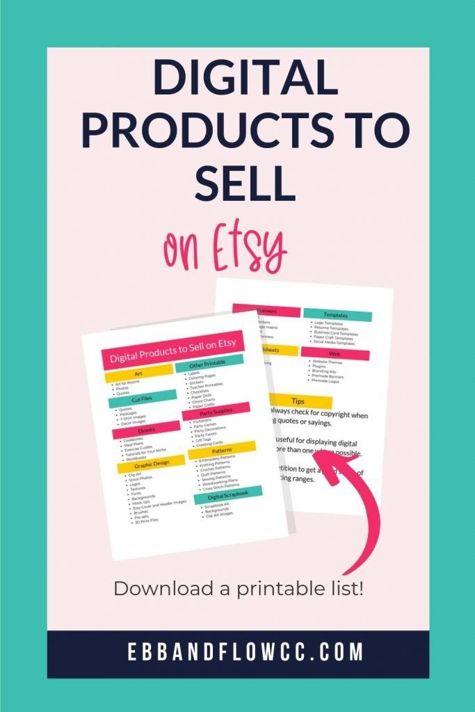 Looking for the ultimate list of digital products to sell on Etsy? Read more about why you should sell digital downloads on Etsy, plus get a printable list. #ebbandflowcc #etsytips #etsyshop #passiveincome #digitaldownloads #creativebusinessideas