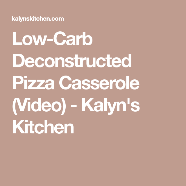 Low-Carb Deconstructed Pizza Casserole (Video) - Kalyn's Kitchen