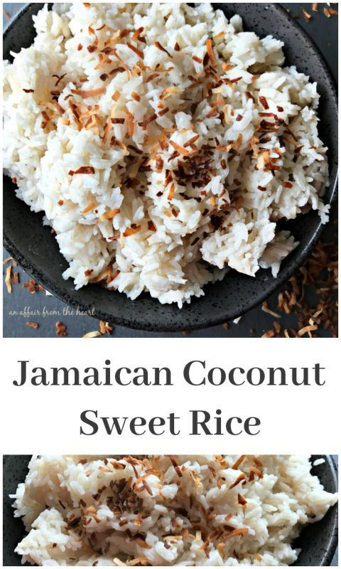 Jamaican Coconut Sweet Rice - An Affair from the Heart ...