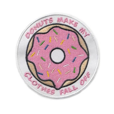 Donuts make my clothes fall off patch