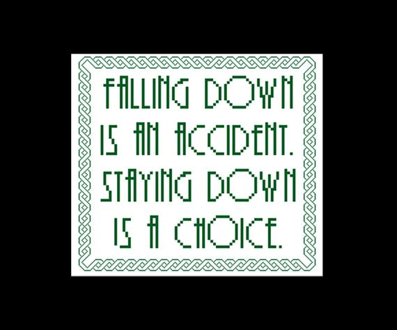 Falling Down Is An Accident Staying Down Is A Choice Pattern For Cross Stitch Celtic Knot Inspirational Blackwork Backstitch Cross Stitch Patterns Cross Stitch Celtic Knot