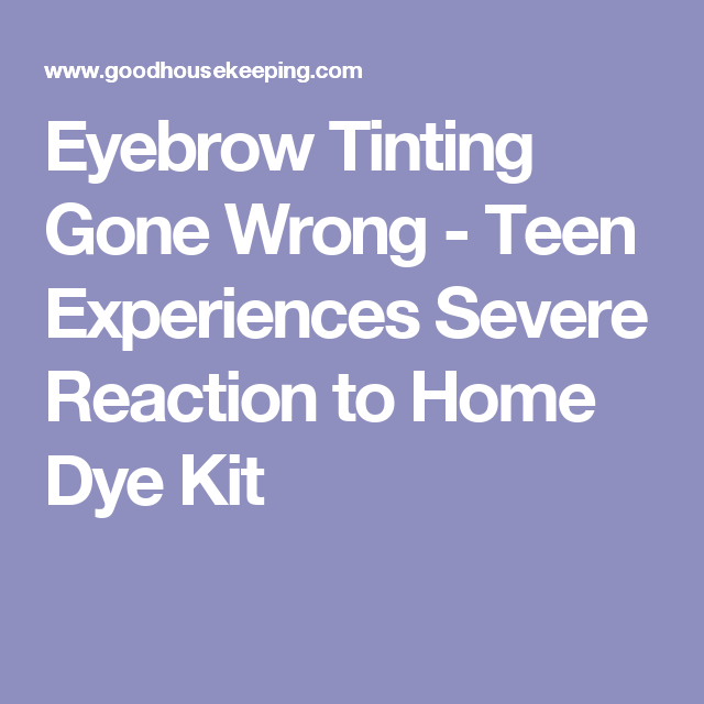 343eb0d687f Eyebrow Tinting Gone Wrong - Teen Experiences Severe Reaction to Home Dye  Kit Dye Eyebrows,