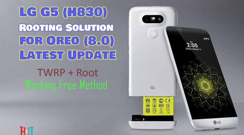 How to root LG H830 (G5) 8 0(Oreo) H83030c rooting Solution