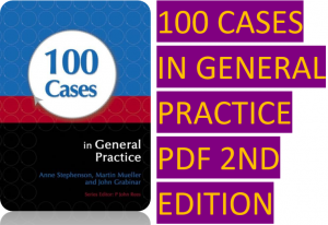 Download 100 Cases In General Practice Pdf 2nd Edition General Practice Doctor Doctor Medical Dr Book