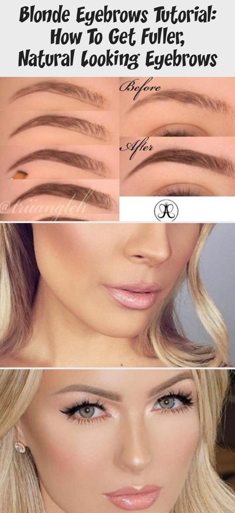 Blonde Eyebrows Tutorial How To Get Fuller Natural Looking Eyebrows Makeup In 2020 Blonde Eyebrows Eyebrows Eyebrow Tutorial