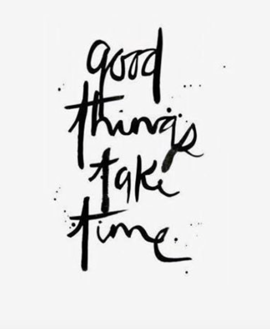 Good Things Take Time Our Kickstarter Campaign Launches Soon Words Quotes Words Inspirational Words