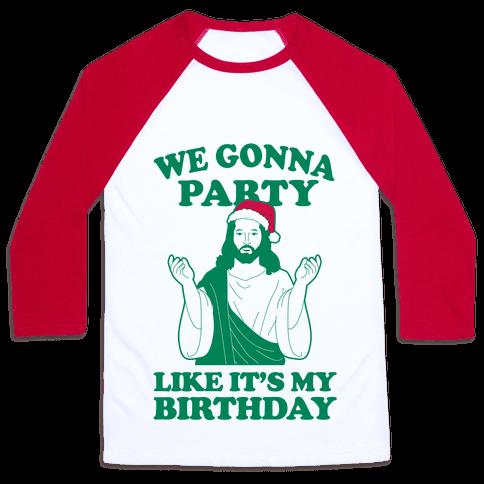 We Gonna Party Like it's My Birthday (jesus) T-Shirts ...