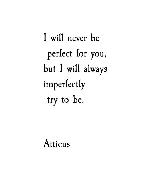 """ATTICUS on Instagram: """"'Imperfect' #atticuspoetry #atticus #poetry #poems #quotes #wild #love #forever"""""""
