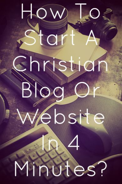 To Start A Christian Blog Or Website In 4 Minutes? Do you want to be a blogger? Check Out How To Start A Christian Blog Or Website In 4 Minutes?Do you want to be a blogger? Check Out How To Start A Christian Blog Or Website In 4 Minutes?