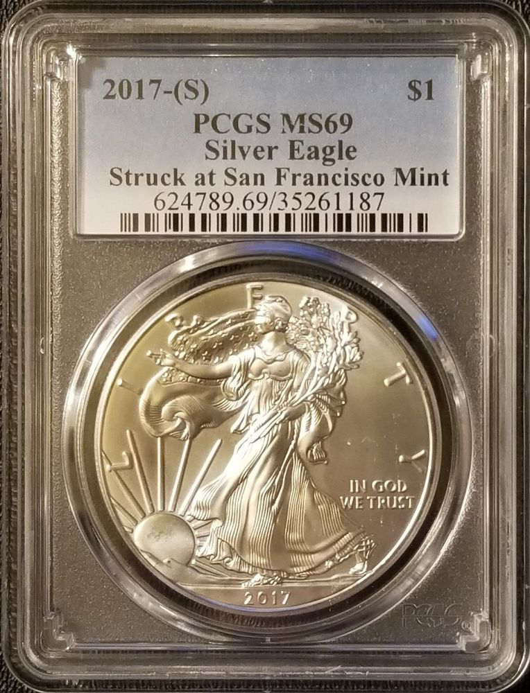 2017 S American Silver Eagle 1oz 999 Fine Silver Pcgs Ms69 San Francisco Mint Silver Bullion Silver Eagle Coins Silver Eagles