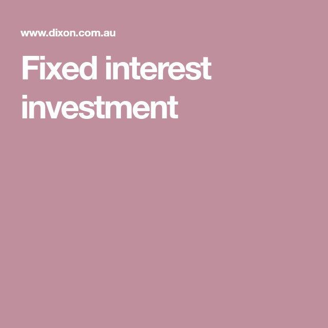 Fixed interest investments explained simply web design kalmar investments